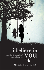 I Believe in You: A Mother and Daughter's Special Journey cover